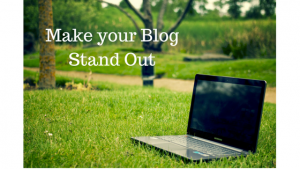 How To Make Your Blog Stand Out From The Rest